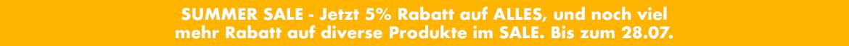 SUMMER SALE - Jetzt 5% Rabatt auf ALLES, und noch viel mehr Rabatt auf diverse Produkte im SALE. Bis zum 28.07.